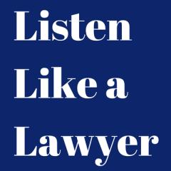 Speed of speech < speed of thought – Listen Like a Lawyer